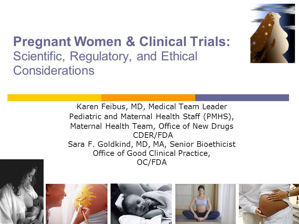 Pregnant Women & Clinical Trials: Scientific, Regulatory, and Ethical Considerations