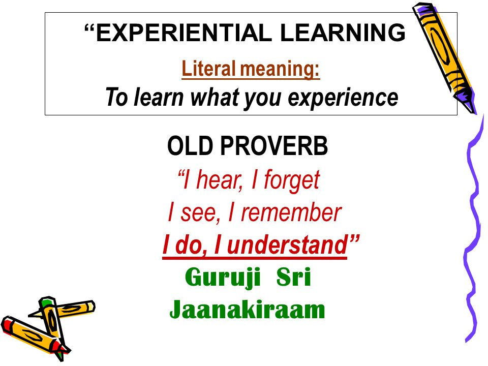To learn what you experience Guruji Sri Jaanakiraam