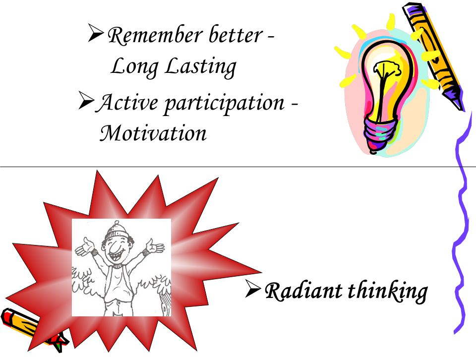Remember better - Long Lasting Active participation - Motivation Radiant thinking