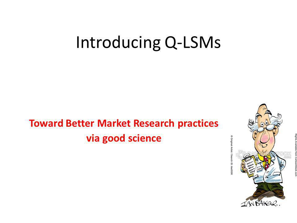 Toward Better Market Research practices via good science