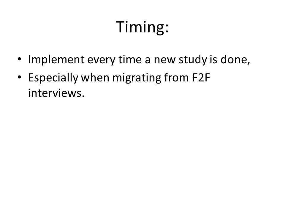 Timing: Implement every time a new study is done,