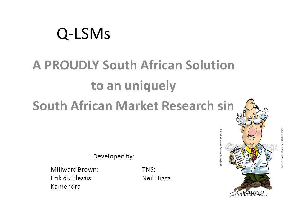 A PROUDLY South African Solution South African Market Research sin