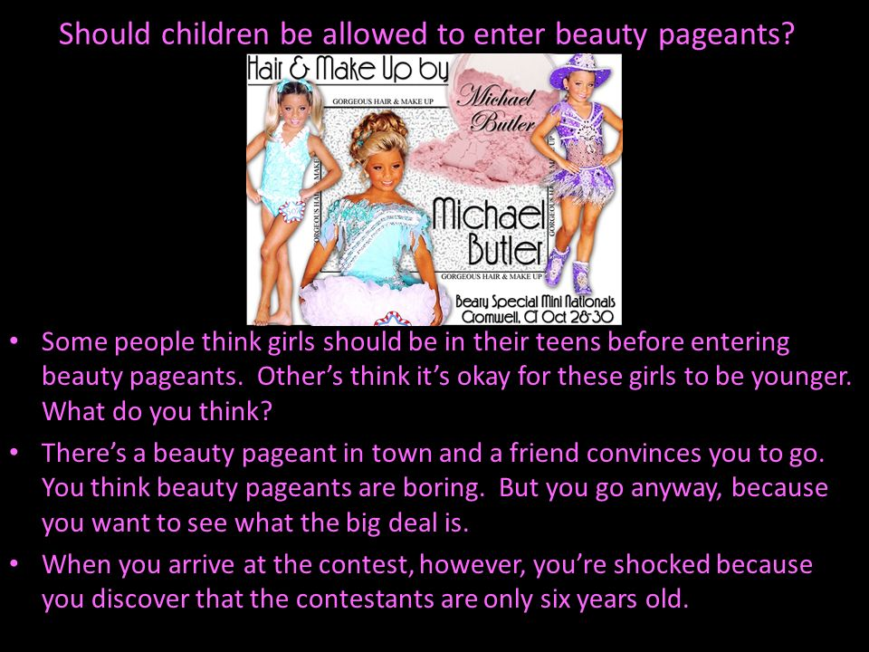Should children be allowed to enter beauty pageants