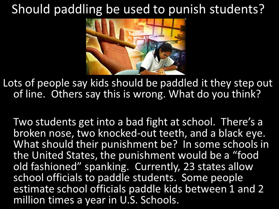 Should paddling be used to punish students