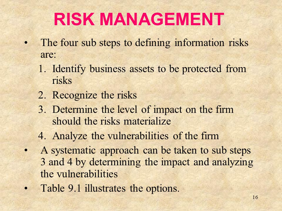 RISK MANAGEMENT The four sub steps to defining information risks are: