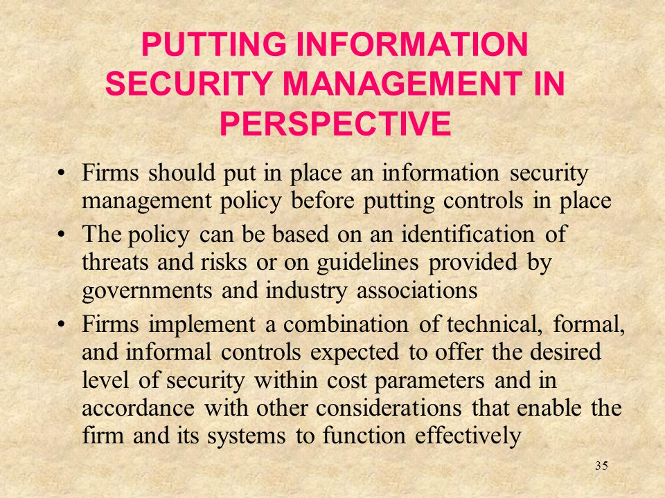 PUTTING INFORMATION SECURITY MANAGEMENT IN PERSPECTIVE