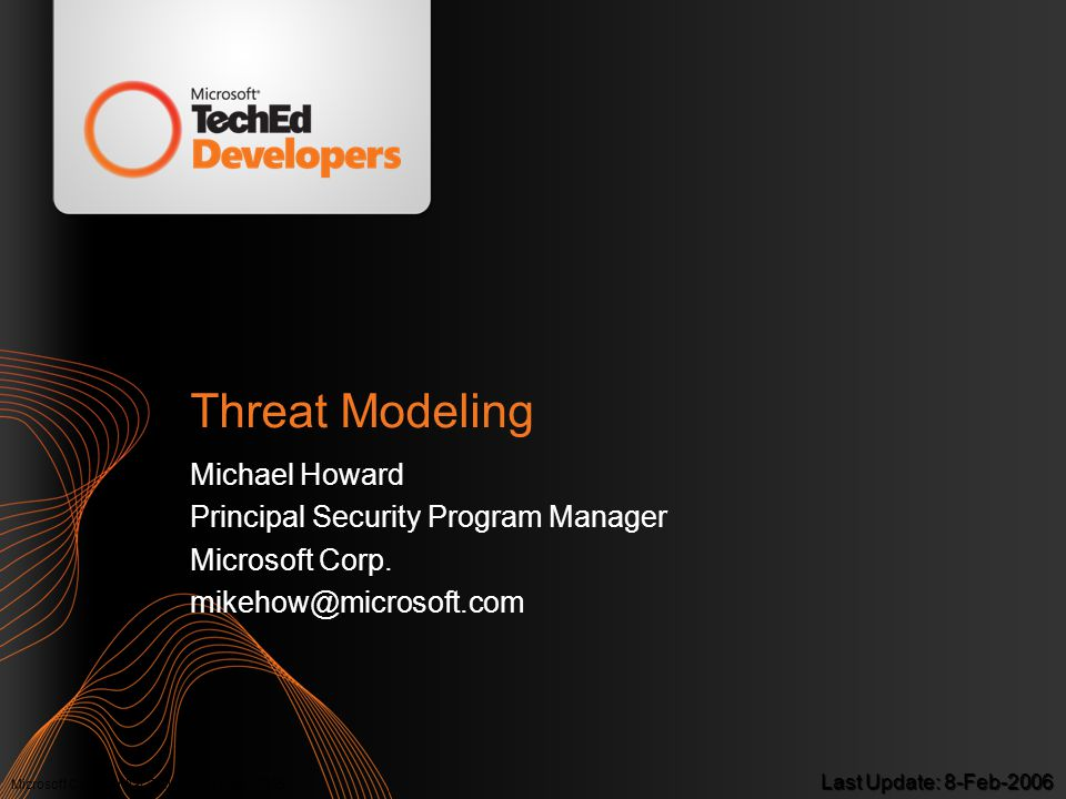 Threat Modeling Michael Howard Principal Security Program Manager