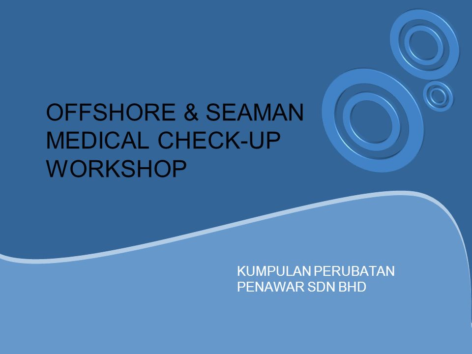 OFFSHORE & SEAMAN MEDICAL CHECK-UP WORKSHOP