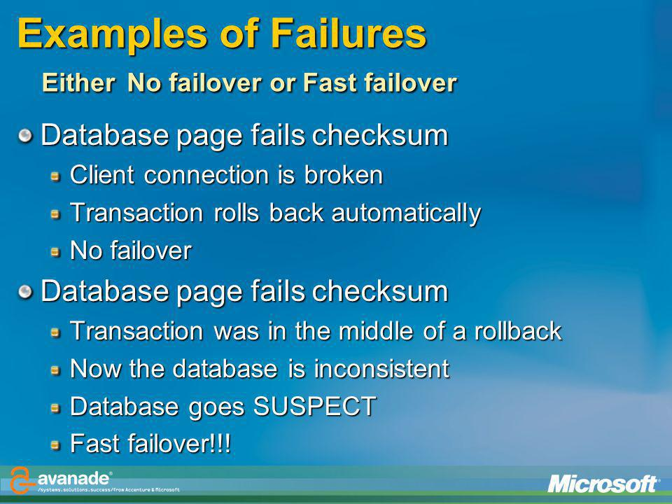 Examples of Failures Either No failover or Fast failover
