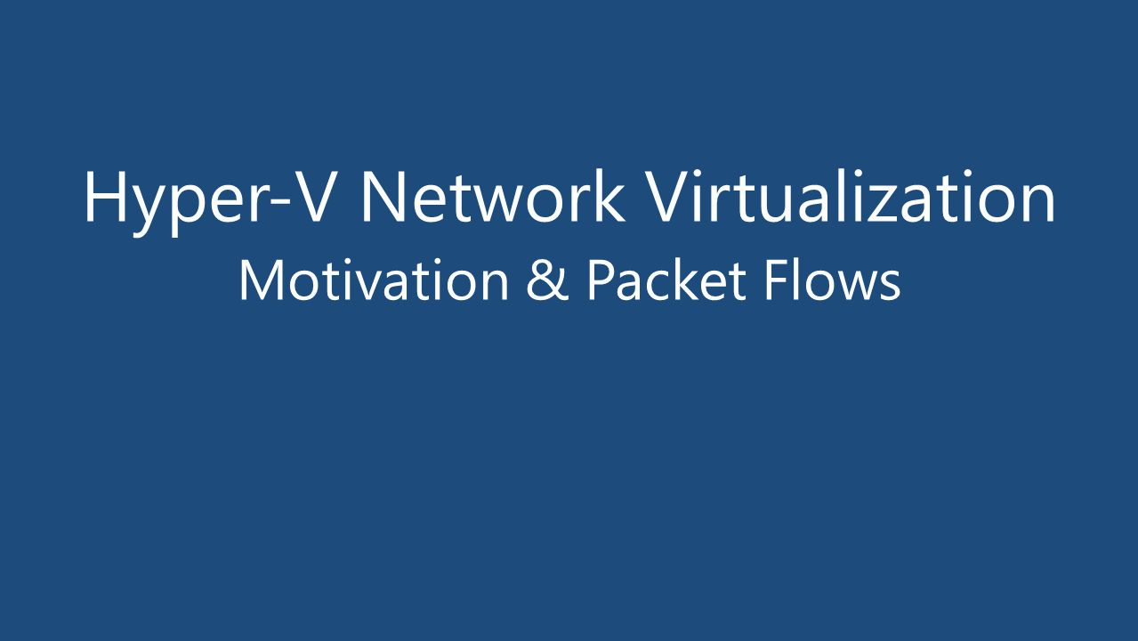 Hyper-V Network Virtualization