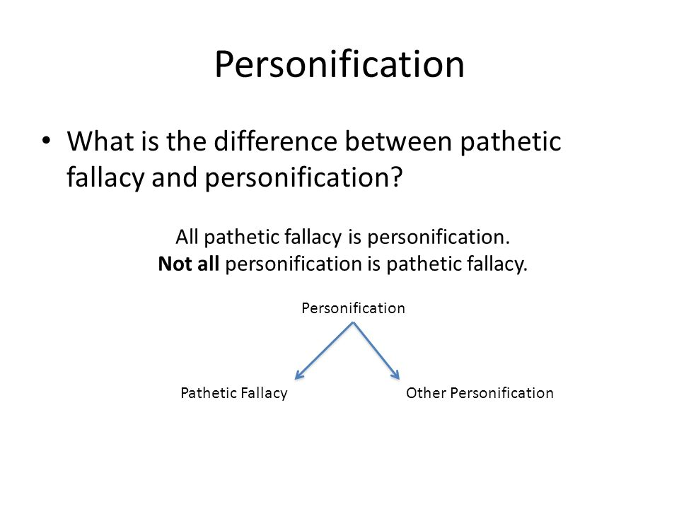 Personification What is the difference between pathetic fallacy and personification All pathetic fallacy is personification.