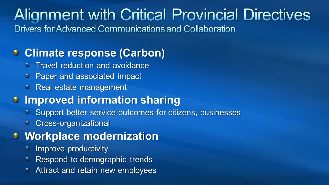 Alignment with Critical Provincial Directives Drivers for Advanced Communications and Collaboration