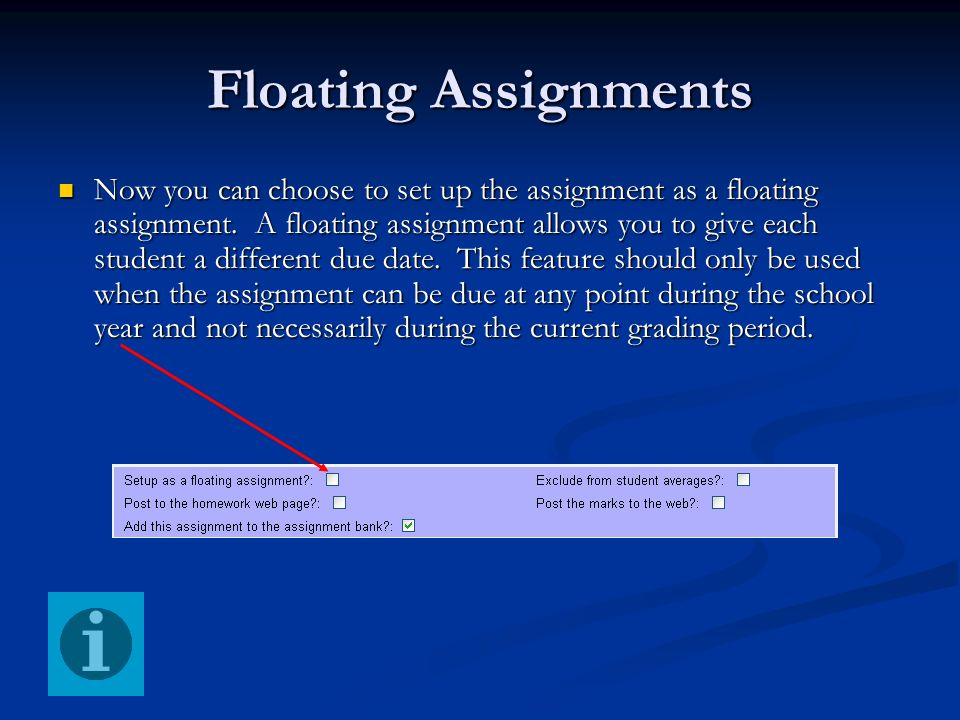 Floating Assignments