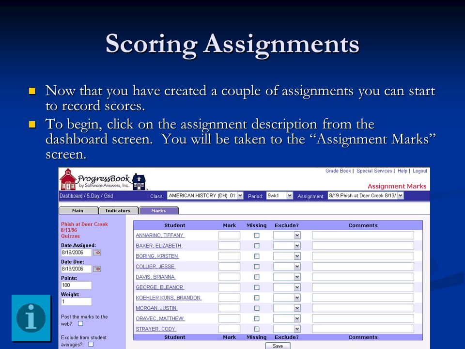 Scoring Assignments Now that you have created a couple of assignments you can start to record scores.
