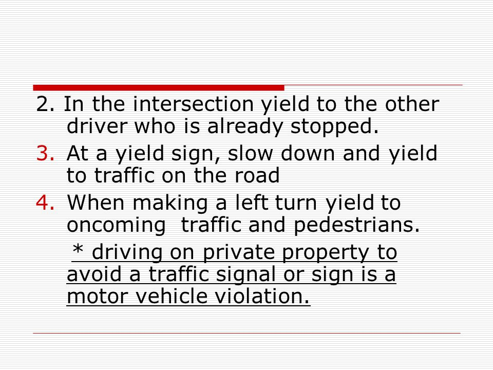 2. In the intersection yield to the other driver who is already stopped.