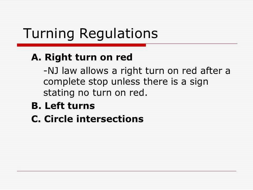 Turning Regulations A. Right turn on red