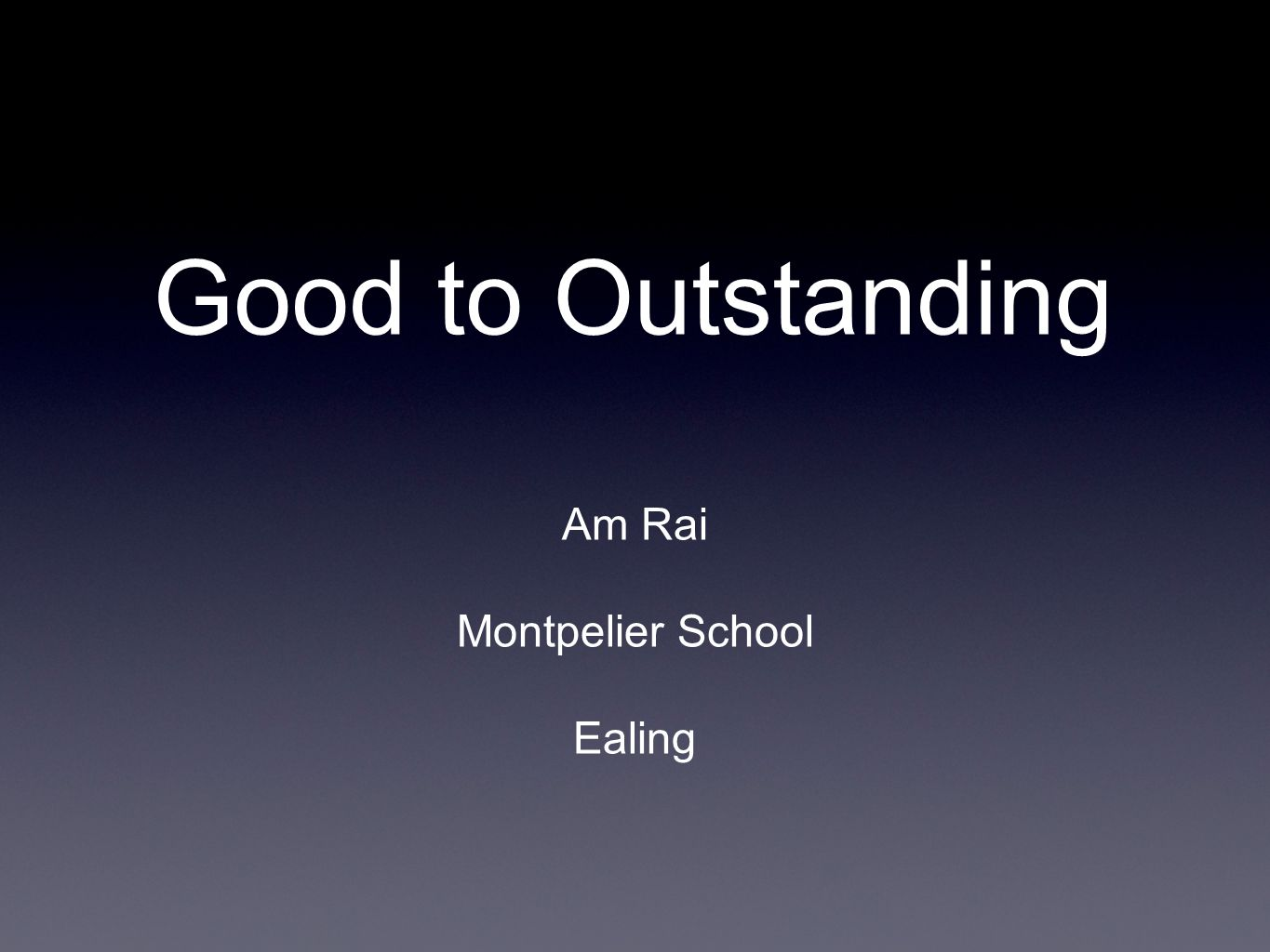 Good to Outstanding Am Rai Montpelier School Ealing