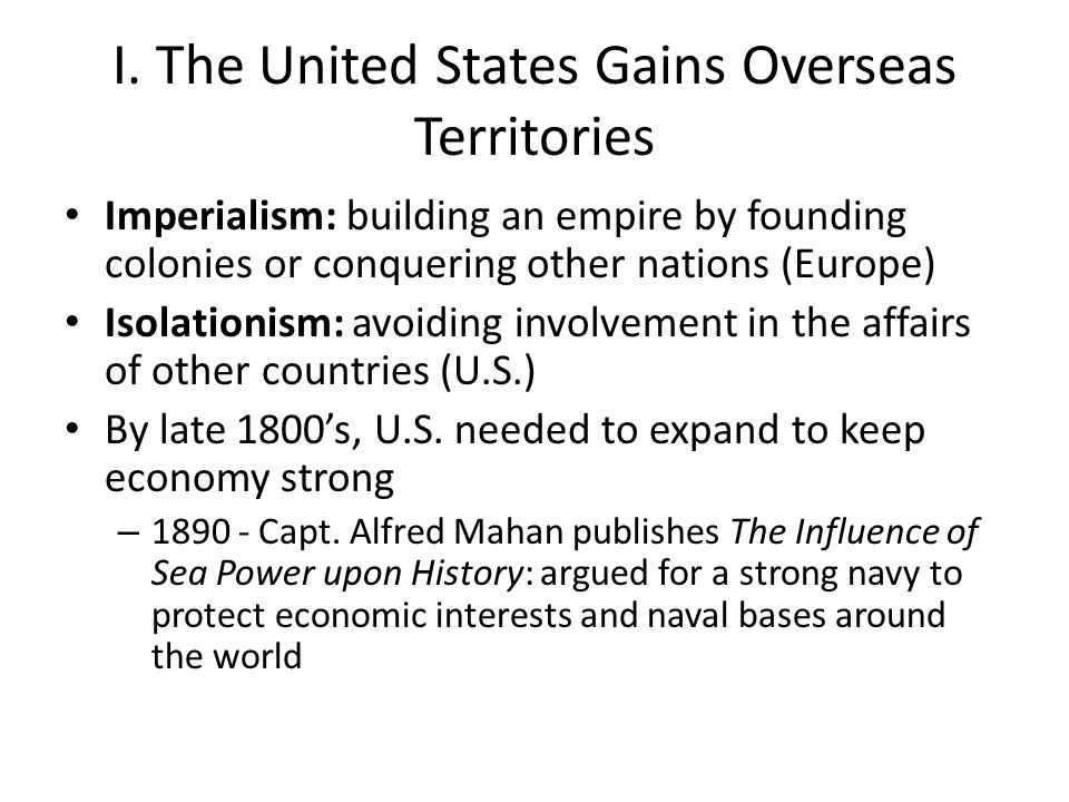 I. The United States Gains Overseas Territories