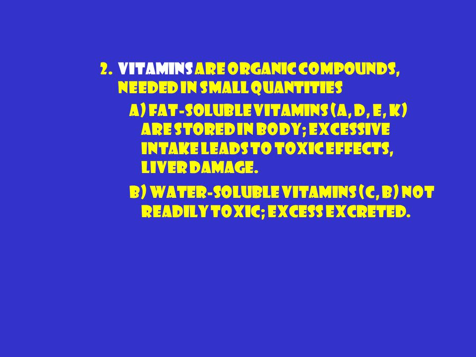 2. Vitamins are organic compounds, needed in small quantities