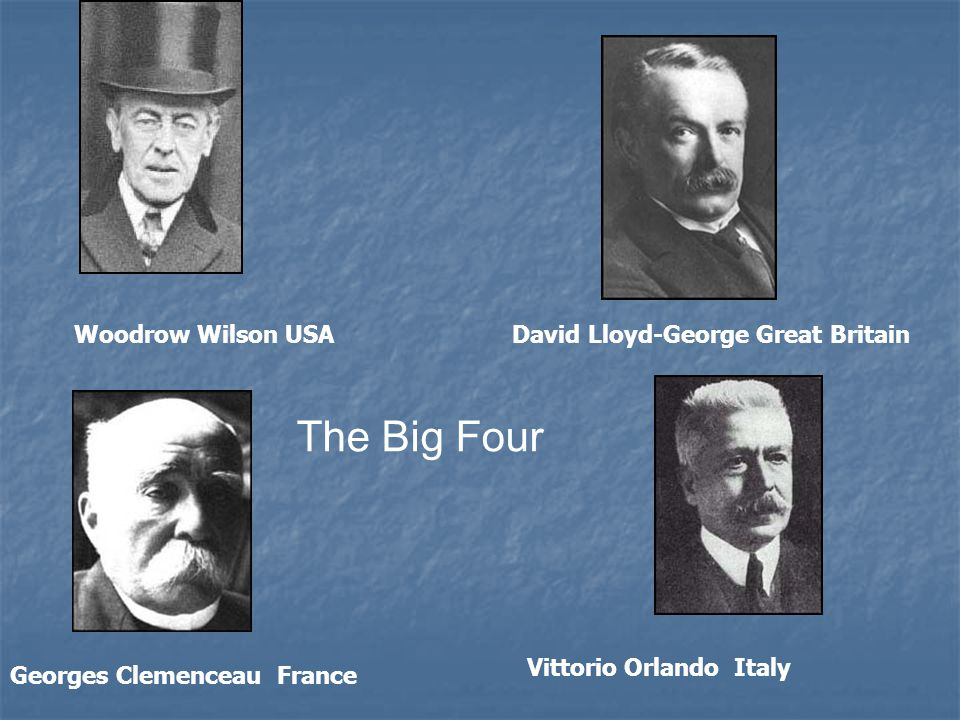 The Big Four Woodrow Wilson USA David Lloyd-George Great Britain