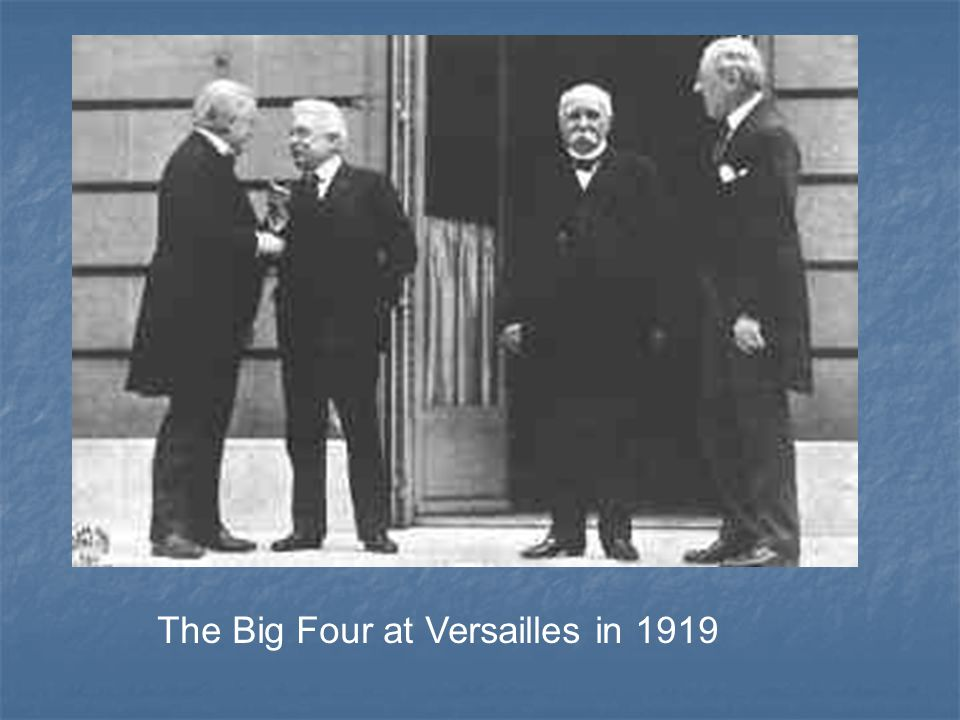 The Big Four at Versailles in 1919