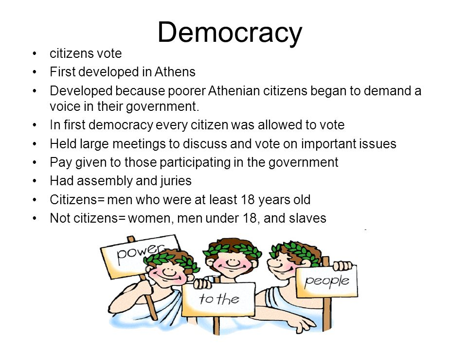 Democracy citizens vote First developed in Athens