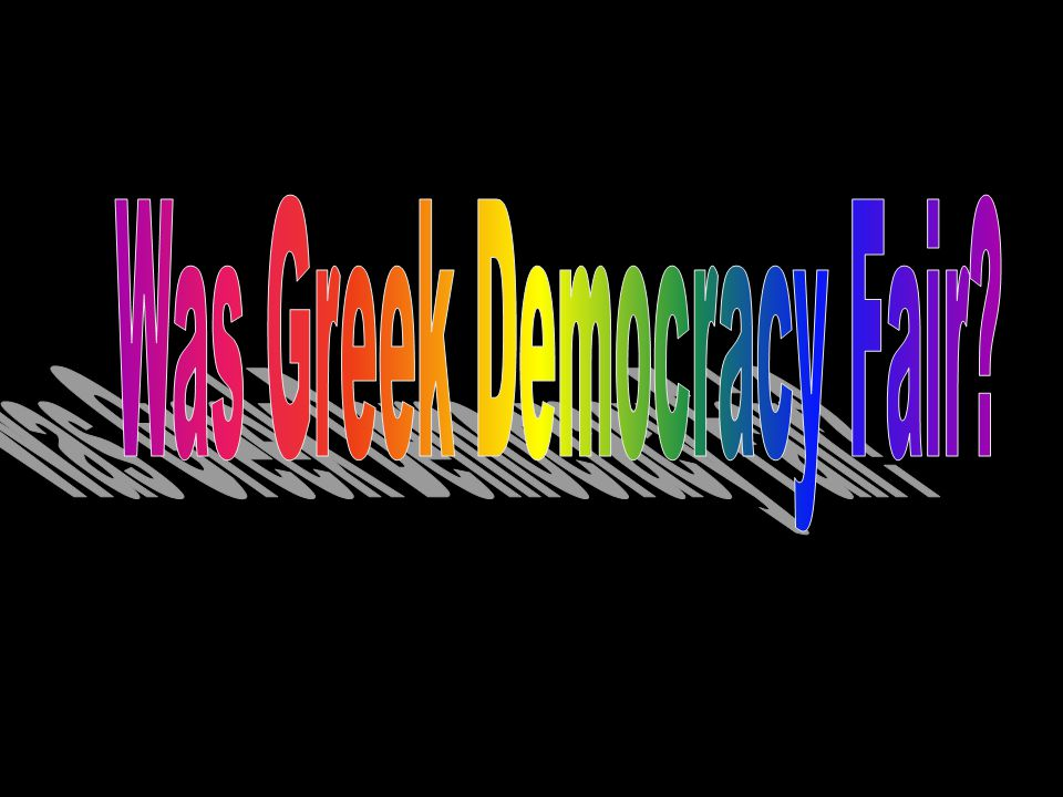 Was Greek Democracy Fair