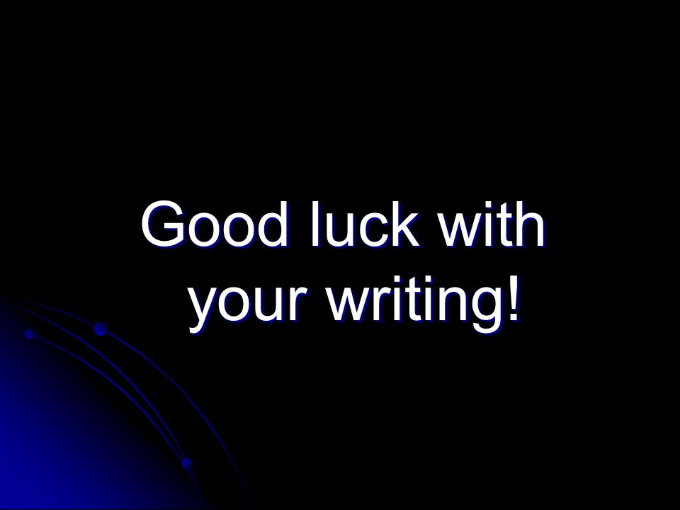 Good luck with your writing!