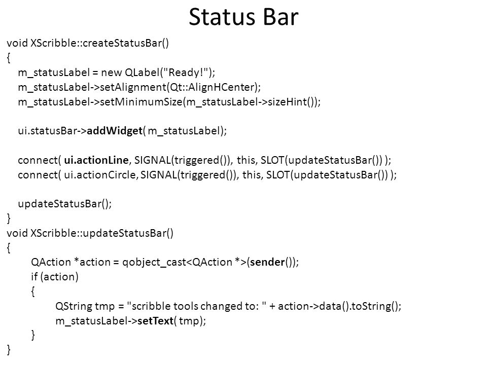 Status Bar void XScribble::createStatusBar() {