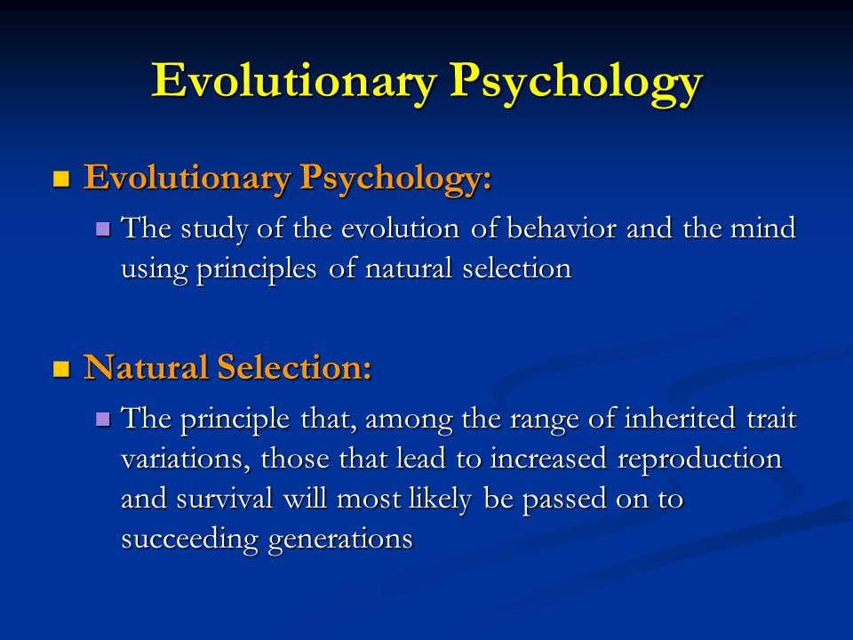 an evolutionary psychologist would be most interested in studying