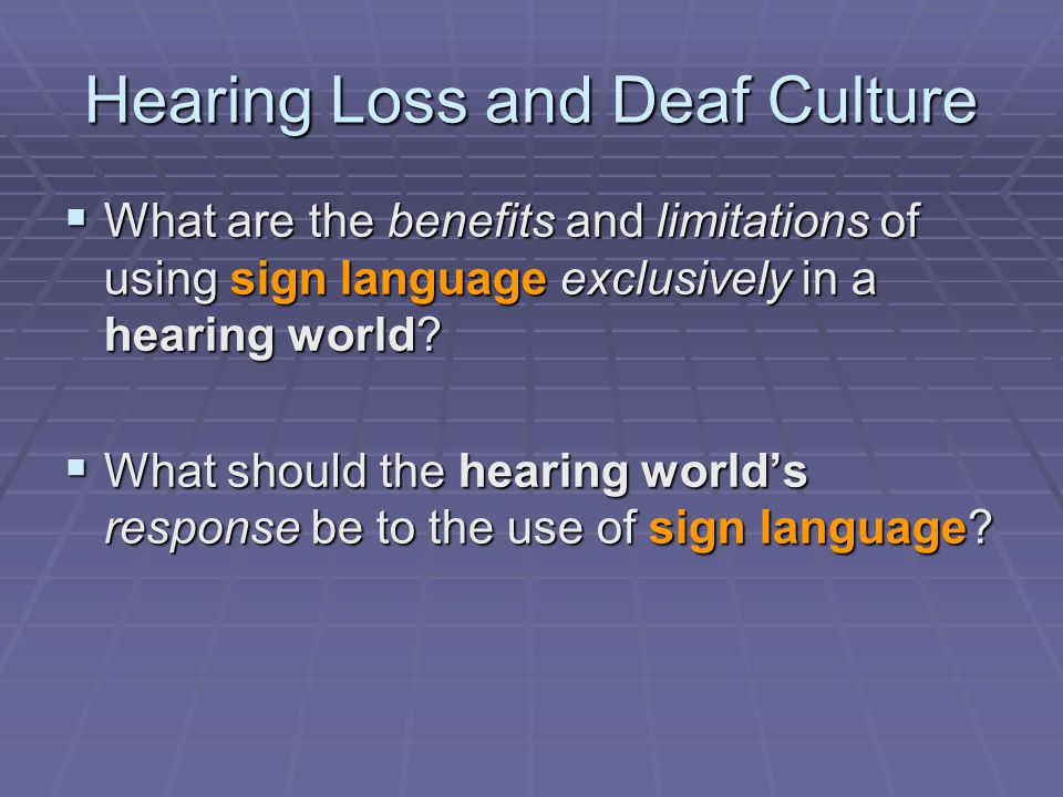 Hearing Loss and Deaf Culture