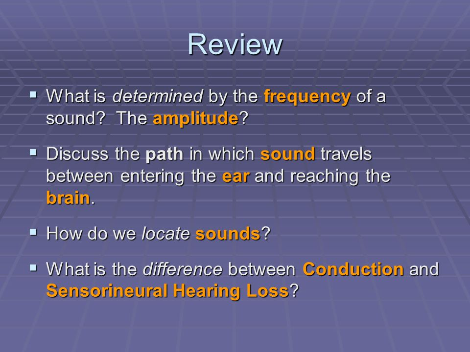 Review What is determined by the frequency of a sound The amplitude