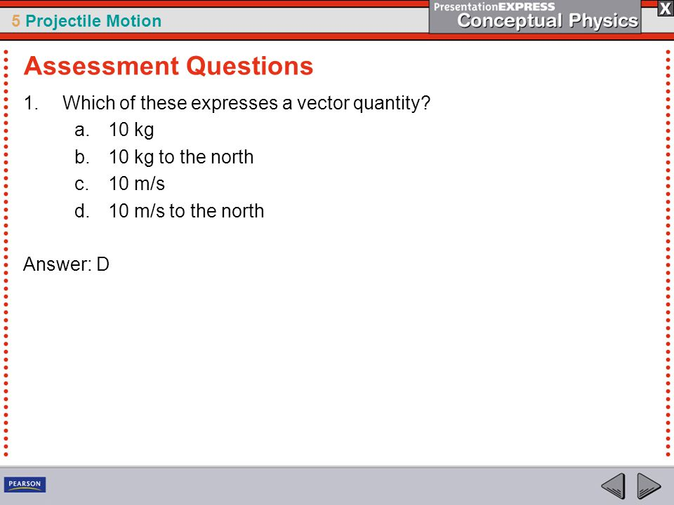 Assessment Questions Which of these expresses a vector quantity 10 kg