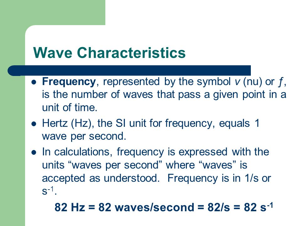 82 Hz = 82 waves/second = 82/s = 82 s-1