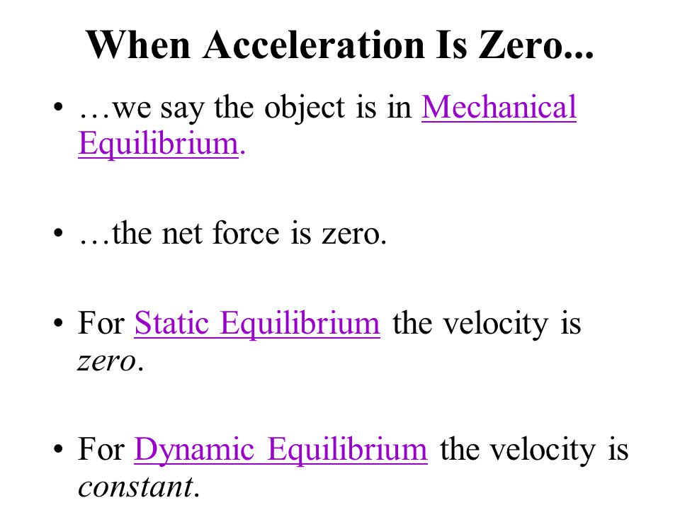 When Acceleration Is Zero...