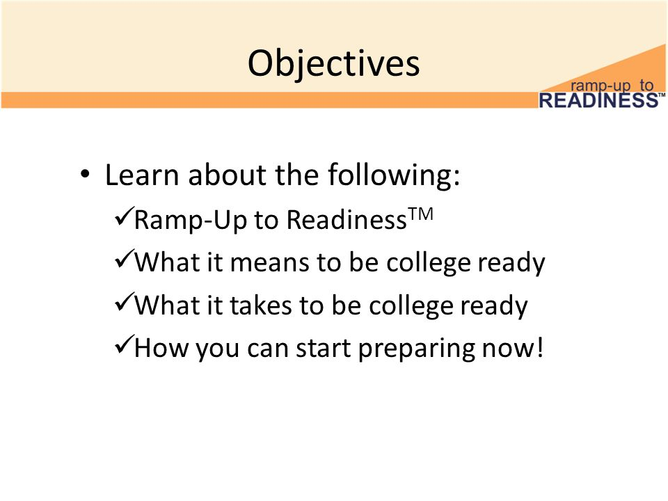 Objectives Learn about the following: Ramp-Up to ReadinessTM