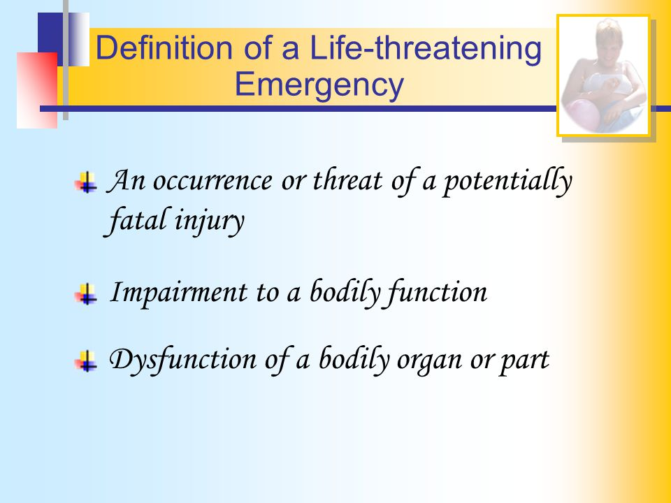 Definition of a Life-threatening Emergency