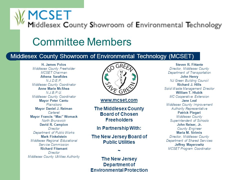 Committee Members Middlesex County Showroom of Environmental Technology (MCSET) H. James Polos. Middlesex County Freeholder.