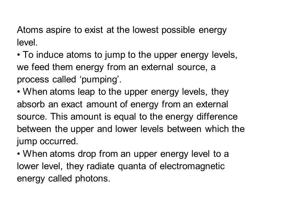 Atoms aspire to exist at the lowest possible energy