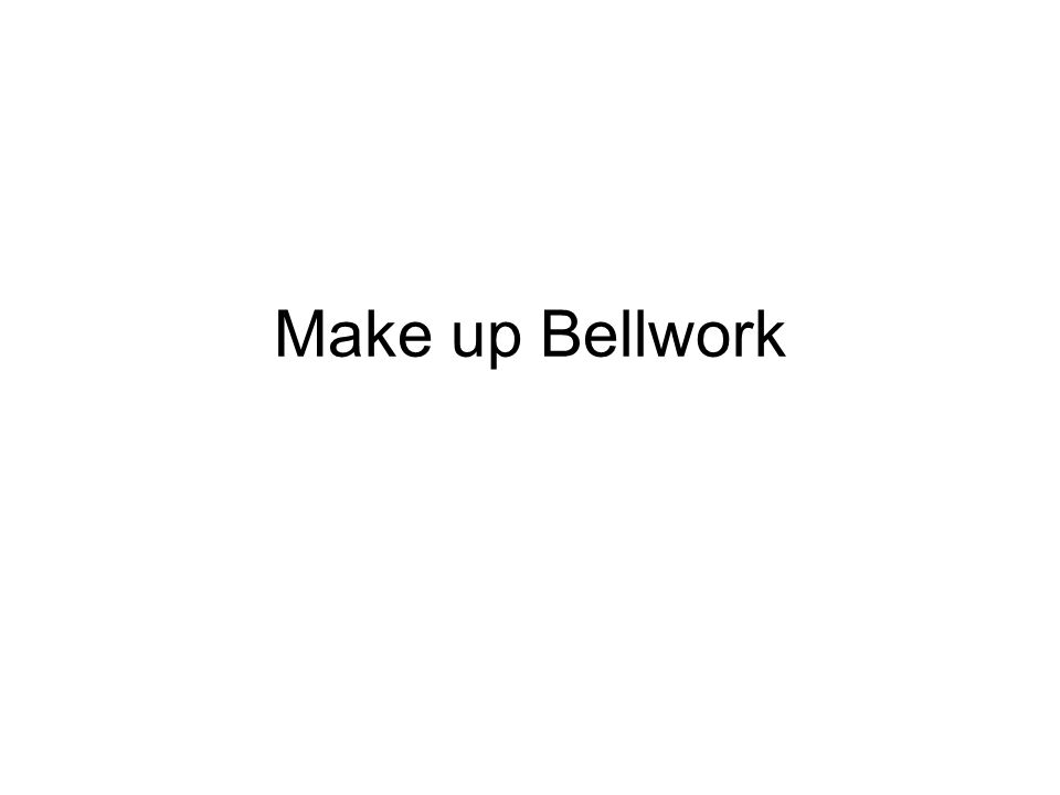 Make up Bellwork