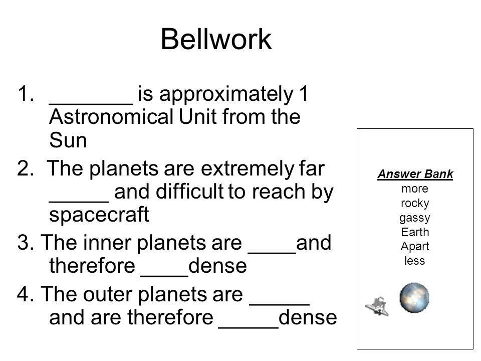 Bellwork _______ is approximately 1 Astronomical Unit from the Sun