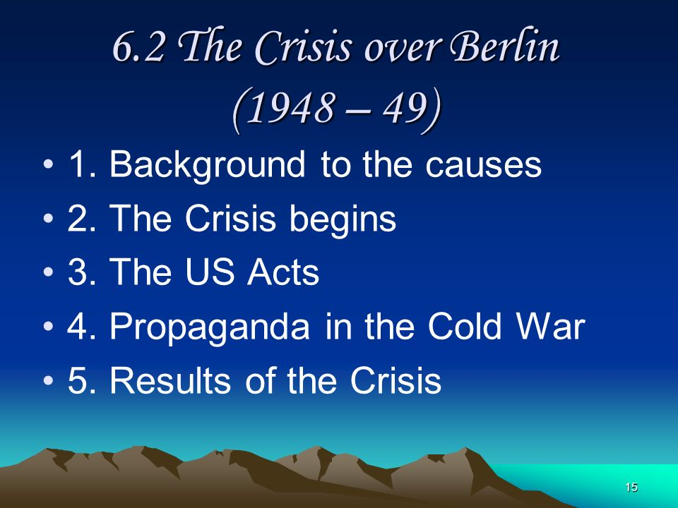 6.2 The Crisis over Berlin (1948 – 49)