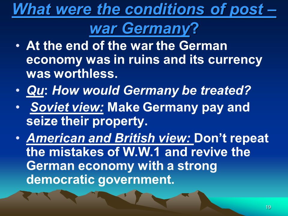 What were the conditions of post –war Germany