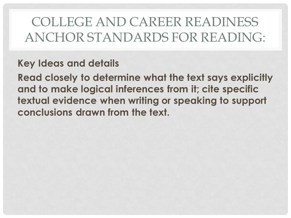 College and Career Readiness Anchor Standards for Reading: