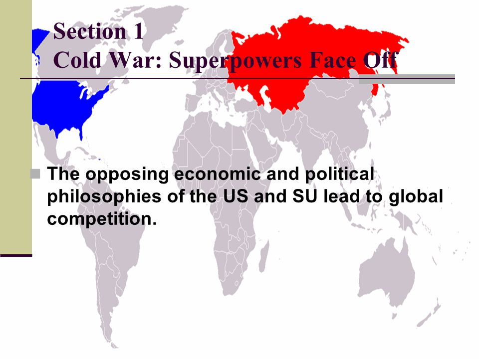 Section 1 Cold War: Superpowers Face Off