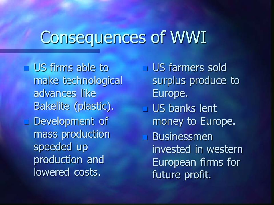 Consequences of WWI US firms able to make technological advances like Bakelite (plastic).