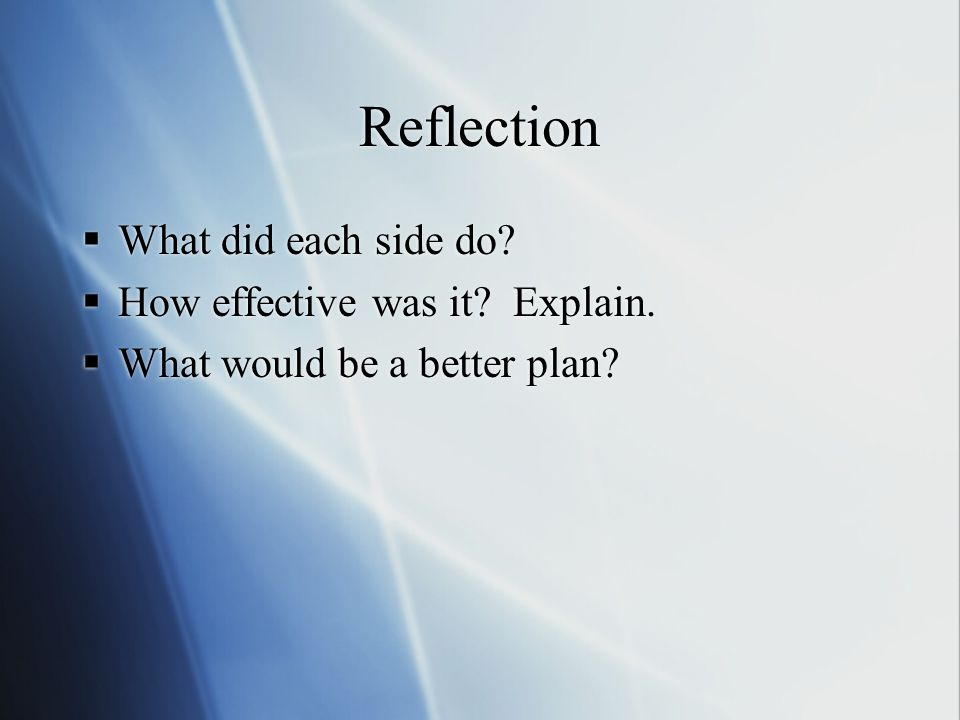 Reflection What did each side do How effective was it Explain.
