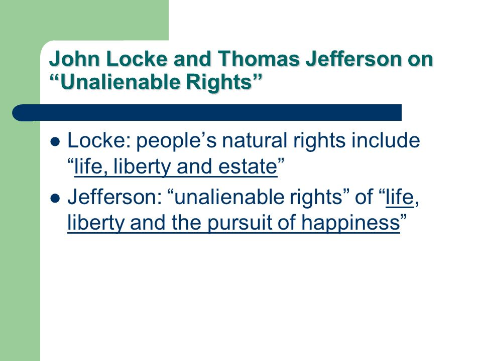 John Locke and Thomas Jefferson on Unalienable Rights