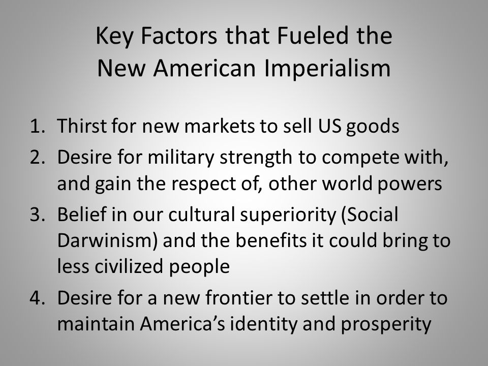 Key Factors that Fueled the New American Imperialism