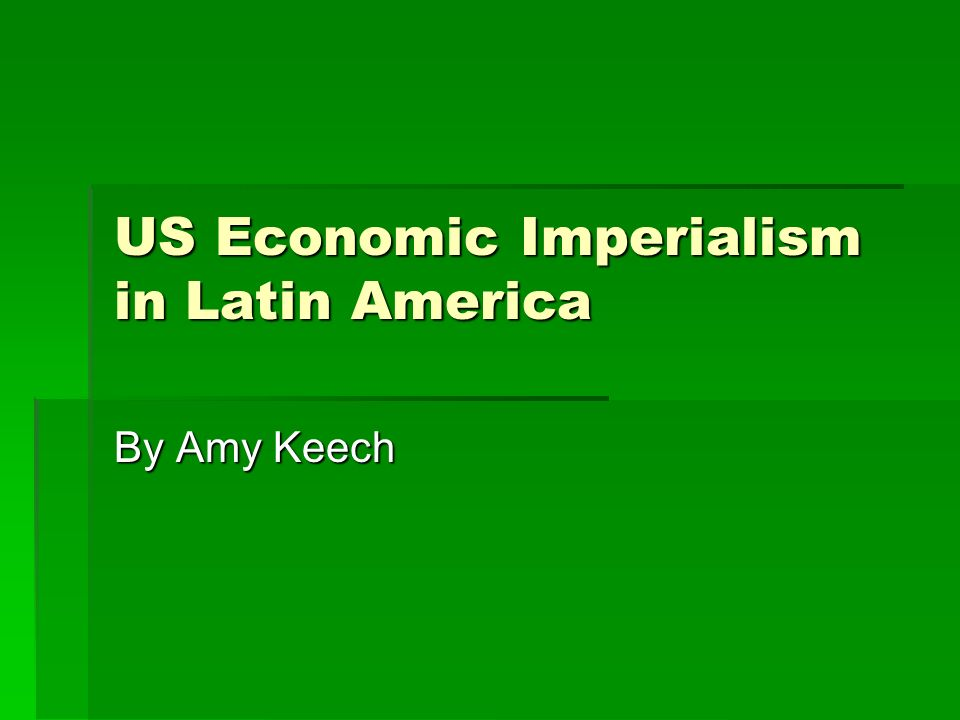 US Economic Imperialism in Latin America